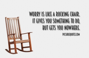 Worry-is-like-a-rocking-chair.-It-gives-you-something-to-do-but-gets-you-nowhere.